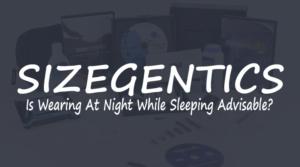 Wearing Sizegenetics At Night